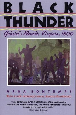 Black Thunder: Gabriel's Revolt: Virginia, 1800 - Bontemps, Arna Wendell, and Bontemps, Arna (Editor), and Bontemps, Anna (Editor)