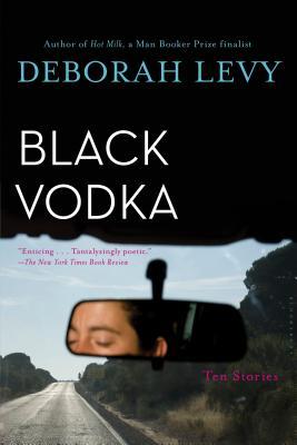 Black Vodka: Ten Stories - Levy, Deborah