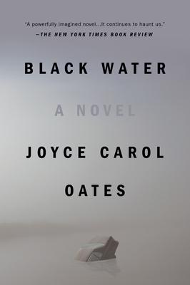 Black Water - Oates, Joyce Carol