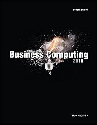 Black & White Business Computing 2010 - McCarthy, Matt