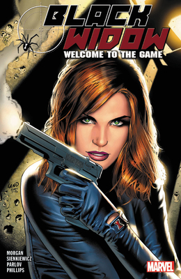 Black Widow: Welcome to the Game - Morgan, Richard (Text by)