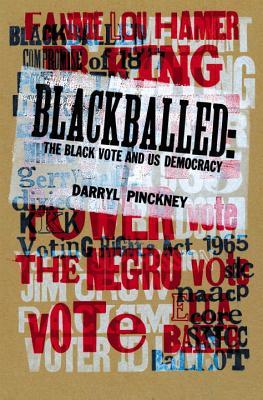 Blackballed: The Black Vote and US Democracy - Pinckney, Darryl