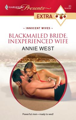 Blackmailed Bride, Inexperienced Wife - West, Annie