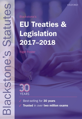 Blackstone's EU Treaties & Legislation 2017-2018 - Foster, Nigel (Editor)