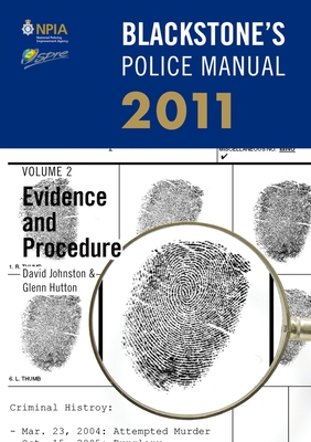 Blackstone's Police Manual Volume 2: Evidence and Procedure 2011 - Johnston, David
