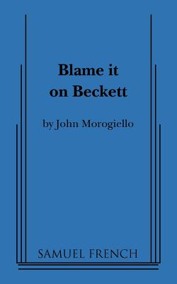 Blame It on Beckett - Morogiello, John