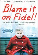 Blame It on Fidel - Julie Gavras