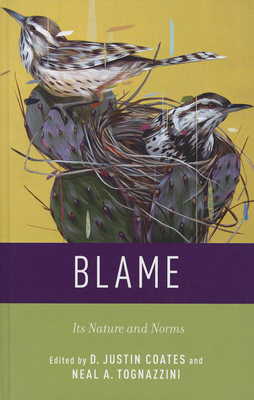 Blame: Its Nature and Norms - Coates, D. Justin (Editor), and Tognazzini, Neal A. (Editor)