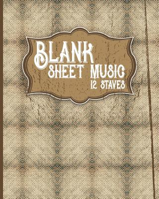 Blank Sheet Music - 12 Staves: Music Staff Paper / Sheet Music Book / Music Sheet Notes/ Musicians Notebook - Vintage / Aged Cover - Publishing, Moito