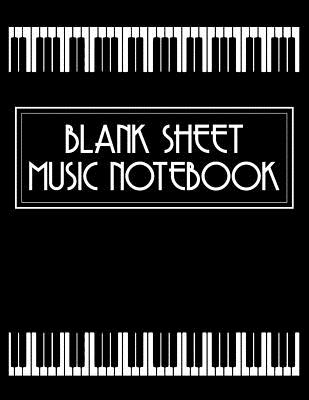 Blank Sheet Music Notebook: Large 8.5x11 100 Pages - Blank Sheet Music Notebook Piano Pianist Gift Classical Music - Piano Notebooks, Phil D