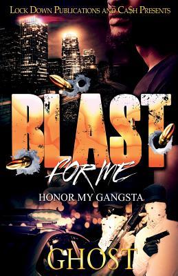 Blast for Me: Honor My Gangsta - Ghost