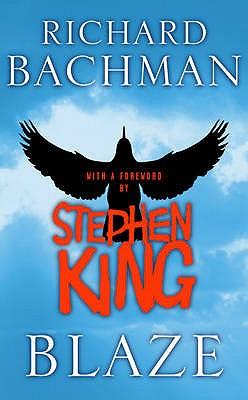 Blaze - Bachman, Richard, and King, Stephen