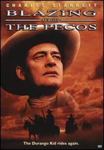 Blazing Across the Pecos - Ray Nazarro