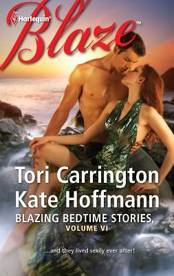 Blazing Bedtime Stories, Volume VI - Carrington, Tori, and Hoffmann, Kate