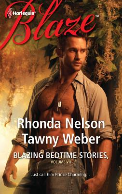 Blazing Bedtime Stories, Volume VII: The Steadfast Hot Soldier/Wild Thing - Nelson, Rhonda, and Weber, Tawny