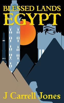 Blessed Lands Egypt - Jones, J Carrell