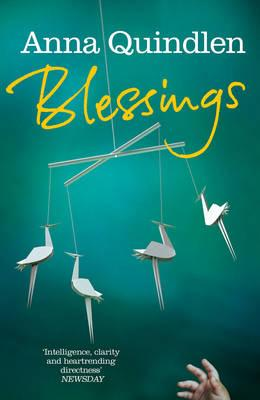 Blessings - Quindlen, Anna