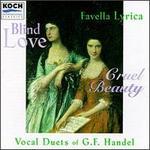 Blind Love, Cruel Beauty-Vocal Duets Of George Frideric Handel