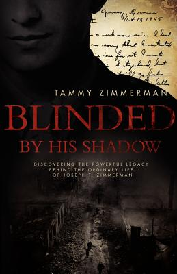 Blinded by His Shadow - Zimmerman, Tammy
