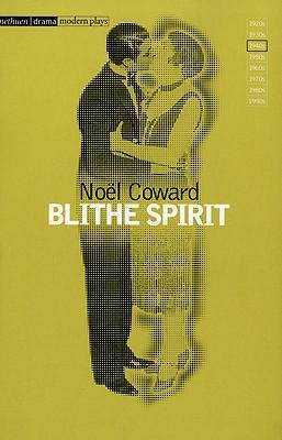 Blithe Spirit - Coward, Noel, Sir