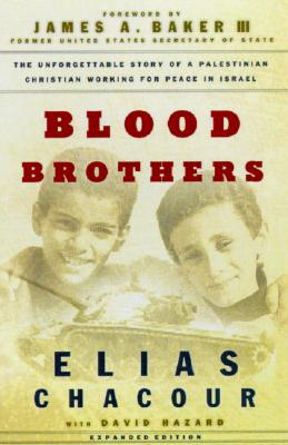 Blood Brothers - Chacour, Elias, and Hazard, David, and Baker, James A, III (Foreword by)