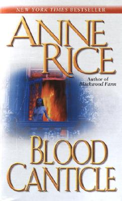 Blood Canticle - Rice, Anne, Professor