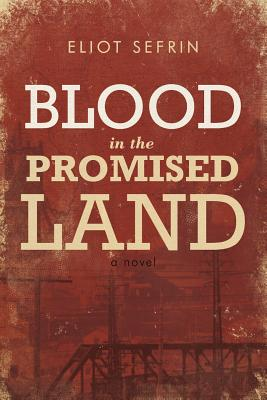 Blood in the Promised Land - Sefrin, Eliot