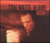 Blood Money - Tom Waits