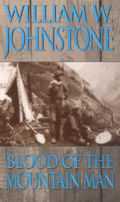 Blood of the Mountain Man - Johnstone, William W