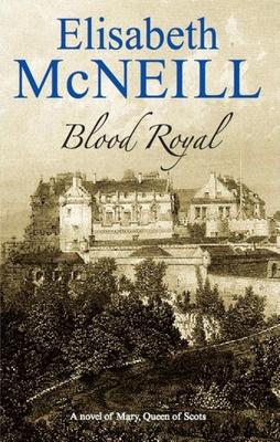 Blood Royal - McNeill, Elisabeth
