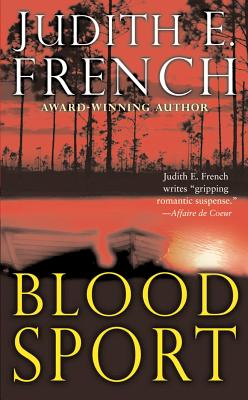 Blood Sport - French, Judith E