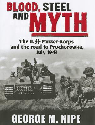 9780974838946 Blood Steel And Myth The Ii Panzer Korps And