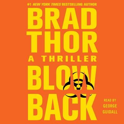 Blowback: A Thriller - Thor, Brad, and Guidall, George (Read by)