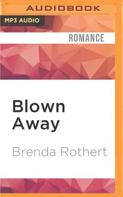 Blown Away - Rothert, Brenda, and Griffith, Kaleo (Read by), and Udall, Kate (Read by)