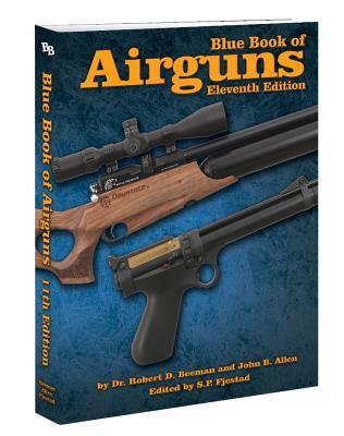 Blue Book of Airguns - Beeman, Robert D, Dr., and Allen, John B, and Fjestad, S P (Editor)
