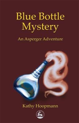 Blue Bottle Mystery: An Asperger's Adventure - Hoopmann, Kathy