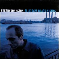 Blue Days Black Nights - Freedy Johnston