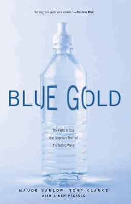 Blue Gold: The Fight to Stop the Corporate Theft of the World's Water -
