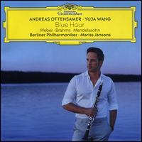 Blue Hour: Weber, Brahms, Mendelssohn - Andreas Ottensamer (clarinet); Yuja Wang (piano); Berlin Philharmonic Orchestra; Mariss Jansons (conductor)