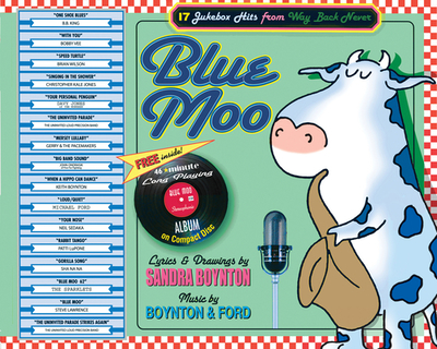 Blue Moo: Deluxe Illustrated Songbook; 17 Jukebox Hits from Way Back Never - Boynton, Sandra