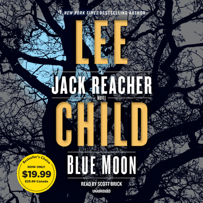 Blue Moon: A Jack Reacher Novel - Child, Lee, and Brick, Scott (Read by)