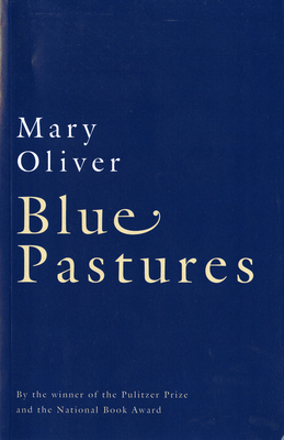 Blue Pastures - Oliver, Mary