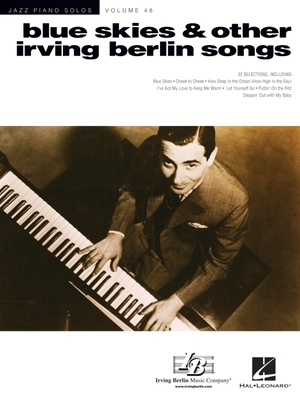 Blue Skies & Other Irving Berlin Songs: Jazz Piano Solos Series Volume 48 - Berlin, Irving (Composer)