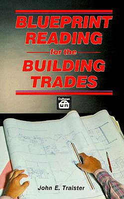 Blueprint Reading for the Building Trades - Traister, John E