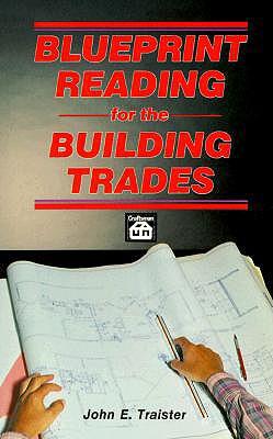 Blueprint Reading for the Building Trades - Traister, John E