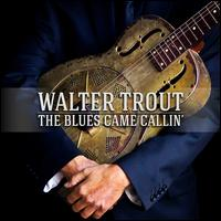 Blues Came Callin' [CD/DVD] - Walter Trout