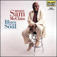 Blues for the Soul - Mighty Sam McClain