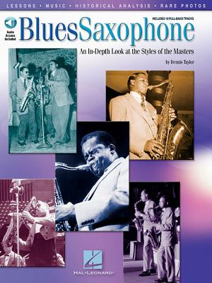 Blues Saxophone: An In-Depth Look at the Styles of the Masters - Taylor, Dennis (Composer)