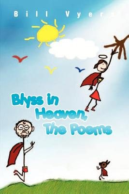 Blyss in Heaven, The Poems - Vyers, Bill