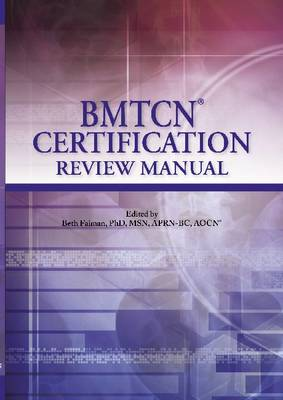 Bmtcn Certification Review Manual - Oncology Nursing Society, and Faiman, Beth